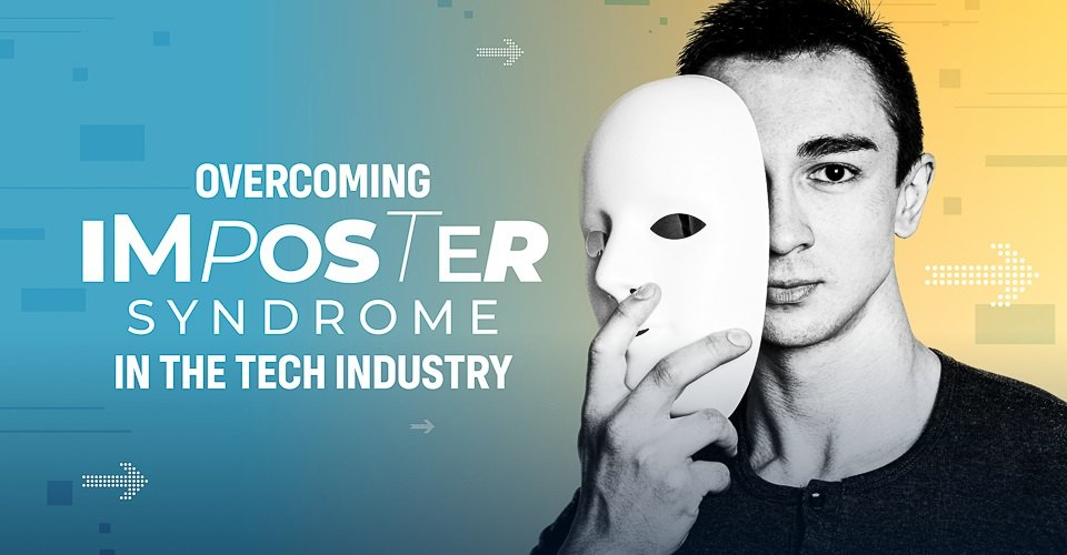 Overcoming Imposter Syndrome in the Tech Industry