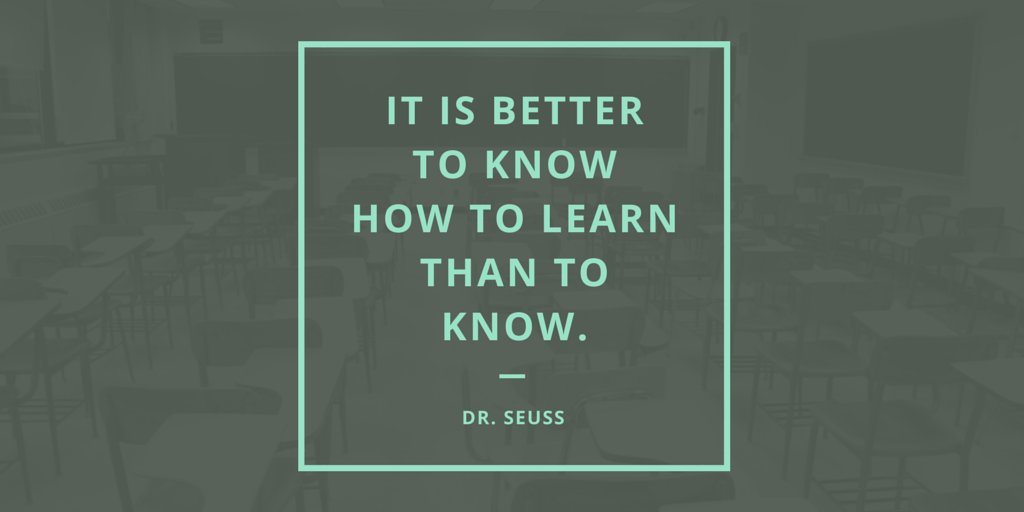 dr. seuss it is better to know how to learn than to know