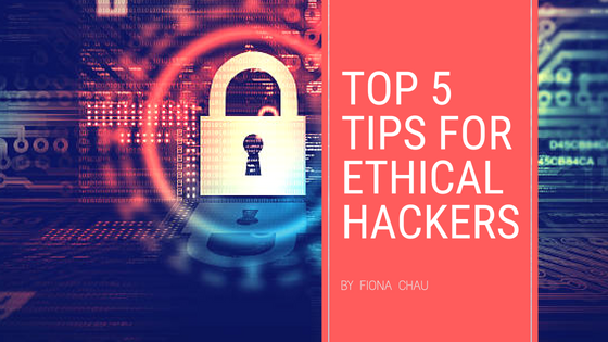 Top 5 Tips for Ethical Hackers