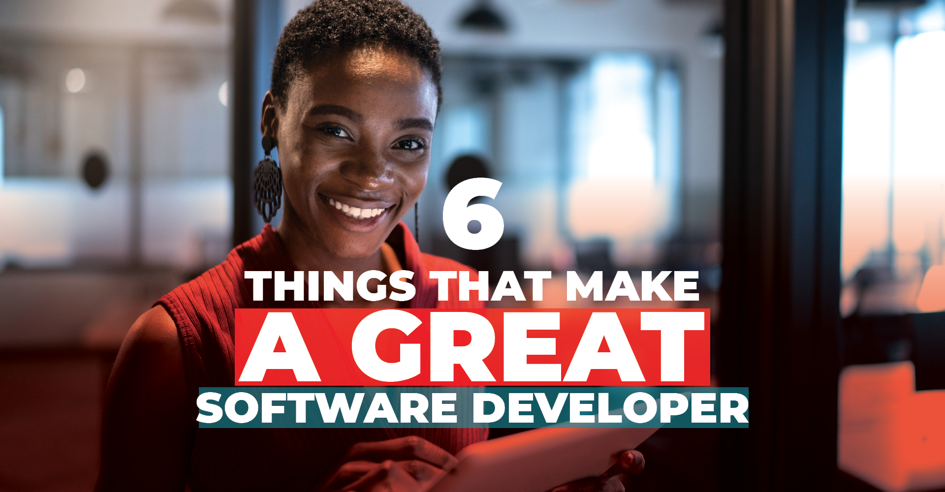 6 Things That Make A Great Software Developer